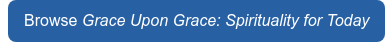 BrowseGrace Upon Grace: Spirituality for Today