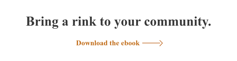 Bring a rink to your community. Download the ebook