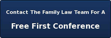 Contact The Family Law Team For A  Free First Conference