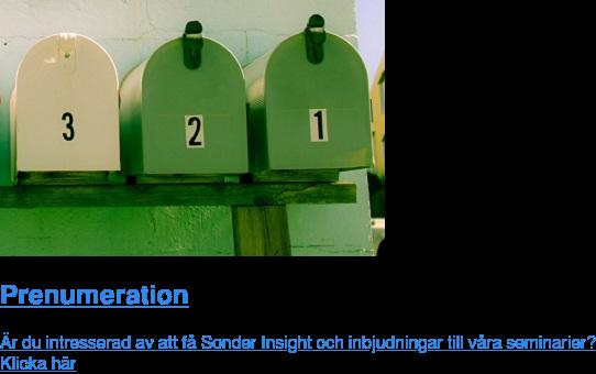 Prenumeration  Är du intresserad av att få Sonder Insight och inbjudningar till våra  seminarier? Klicka här