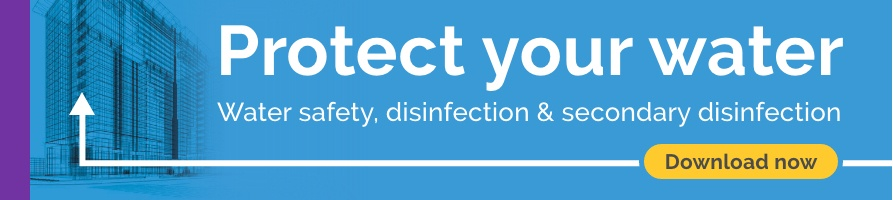 Water safety, disinfection and secondary disinfection