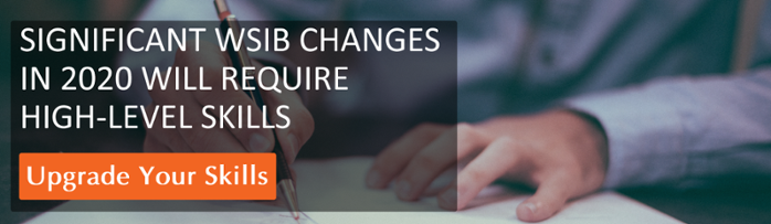 Upgrade you skills and be ready for the WSIB changes coming in 2020