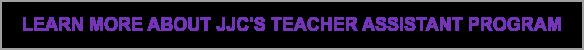 Learn more about JJC's Teacher Assistant Program