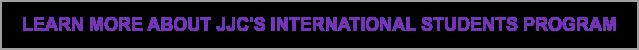 Learn more about JJC's International students Program
