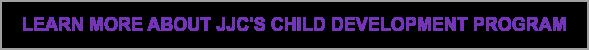 Learn more about JJC's Child Development Program