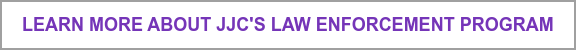 Learn more about JJC's Law Enforcement Program