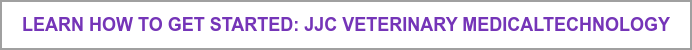 Learn How to Get Started:  JJC Veterinary Medical  Technology