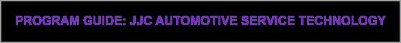Program Guide: JJC Automotive Service Technology