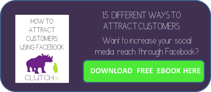 Be Clutch. How to Attract Customers Using Facebook