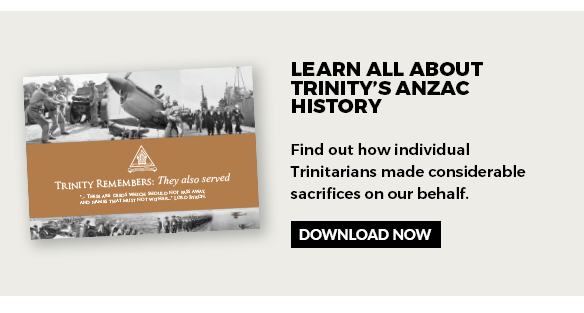 Learn all about Trinity's Anzac history