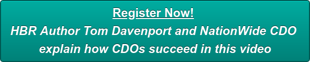 Register Now!  HBR Author Tom Davenport and NationWide CDO  explain how CDOs succeed in this video