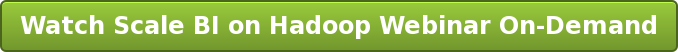 Watch Scale BI on Hadoop Webinar On-Demand