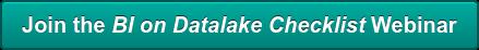 Join the BI on Datalake Checklist Webinar