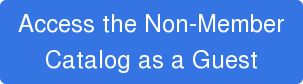 Access the Non-Member  Catalog as a Guest