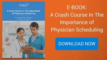 A Crash Course in the Importance of Physician Scheduling - New Year, New Schedule blog series - blog.intrigma.com