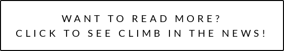 WANT TO READ MORE? CLICK TOSEE CLIMB IN THE NEWS!