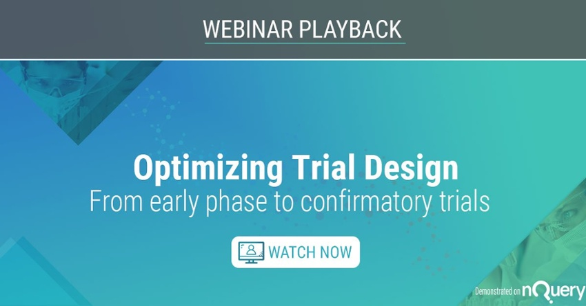 Optimizing Trial Design; From early phase to confirmatory trials - Watch Webinar Now