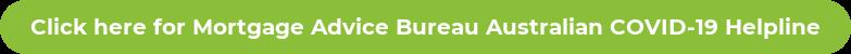 Click here for Mortgage Advice Bureau Australian COVID-19 Helpline