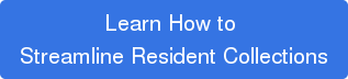 Learn How to  Streamline Resident Collections