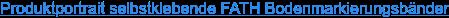 Produktportrait selbstklebende FATH Bodenmarkierungsbänder