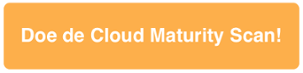 Doe de Cloud Maturity Scan!