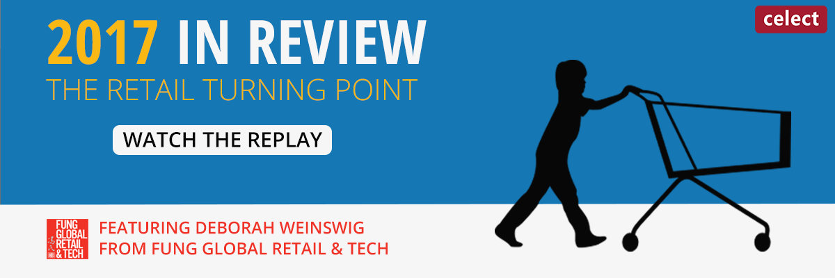 WATCH THE REPLAY - 2017 in Review: The Retail Turning Point Featuring Deborah Weinswig from Fung Global Retail & Tech