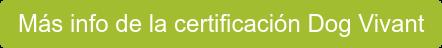Más info de la certificación Dog Vivant