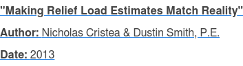 """Making Relief Load Estimates Match Reality"" Author: Nicholas Cristea & Dustin Smith, P.E. Date: 2013"
