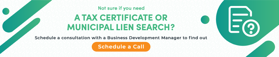Tax Certificate or Municipal Lien Search? Schedule a Business Consultation