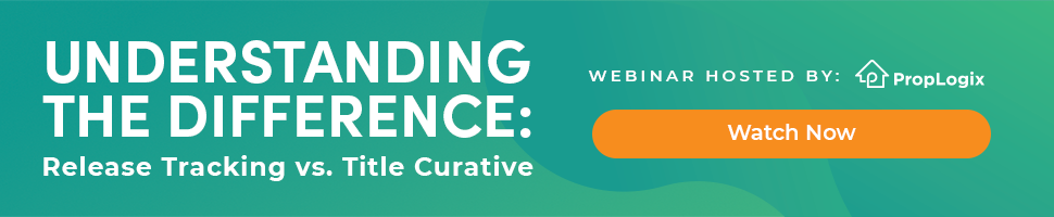Webinar: Understanding the Difference Between Title Curative Work and Release Tracking