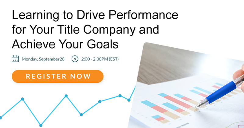 Webinar: Learning to drive performance for your title company and achieve your business goals