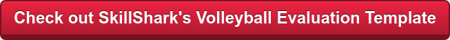 Check out SkillShark's Volleyball Evaluation Template