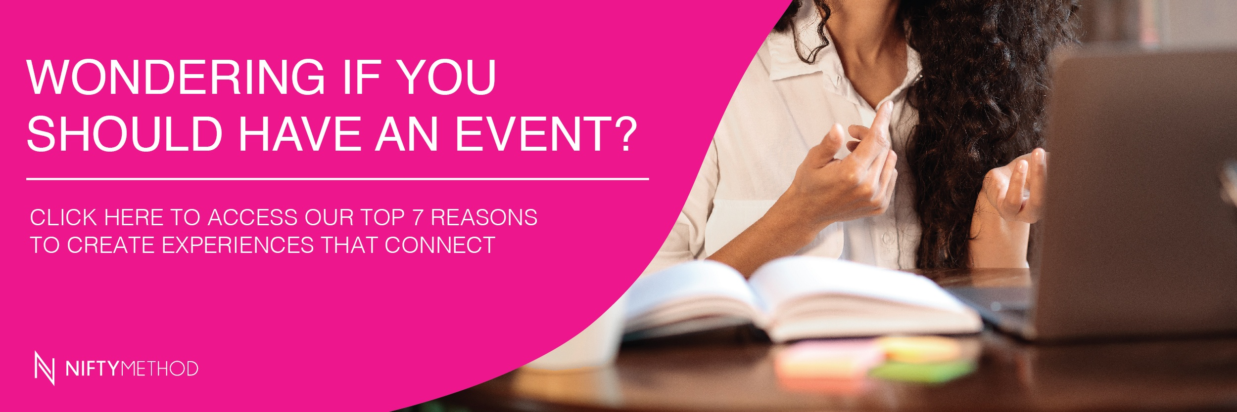 Access 7 reasons to have an event