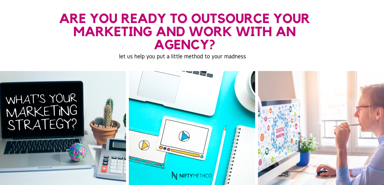 ARE YOU READY TO OUTSOURCE YOUR MARKETING AND WORK WITH AN AGENCY?