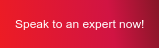 Speak to an expert now!