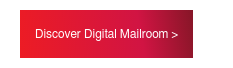Discover Digital Mailroom >