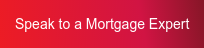 Speak to a Mortgage Expert