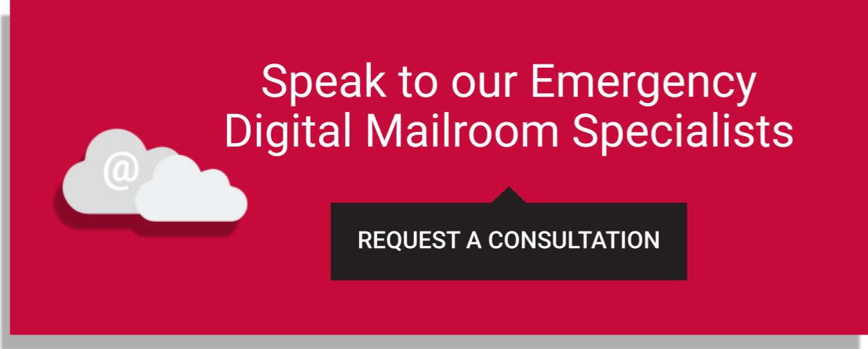 Emergency Digital Mailroom Request a Consultation with Specialists
