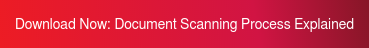 Download Now:Document Scanning Process Explained