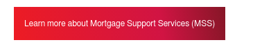 Learn more about Mortgage Support Services (MSS)