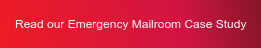 Read our Emergency Mailroom Case Study