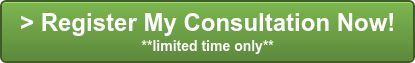 > Register My Consultation Now! **limited time only**
