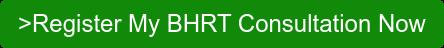 >Register My BHRT Consultation Now