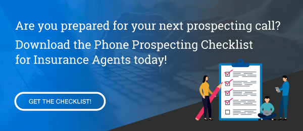How to Prepare for Your Sales Calls. Download the Phone Prospecting Checklist  for Insurance Agents today!