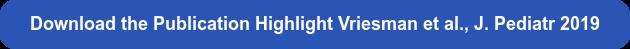 Download the Publication Highlight Vriesman et al., J. Pediatr 2019