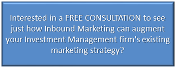 Click here for a free consultation for inbound marketing for investment managers