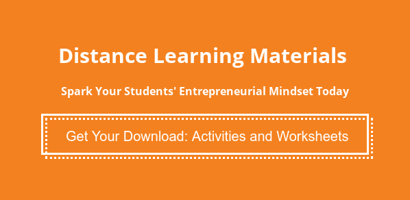 Distance Learning Materials   Spark Your Students' Entrepreneurial Mindset Today Get Your Download: Activities and Worksheets