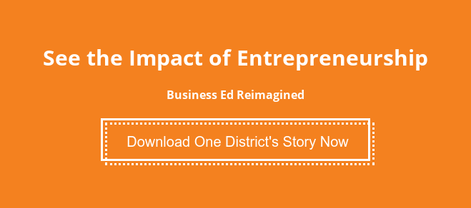 See the Impact of Entrepreneurship  Business Ed Reimagined Download One District's Story Now