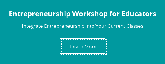 Entrepreneurship Workshop for Educators  Integrate Entrepreneurship into Your Current Classes Download Workshop Overview
