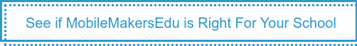 See if MobileMakersEdu is Right For Your School